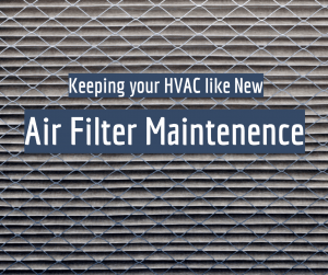Keep your HVAC system working like New with proper Air Filter maintenance