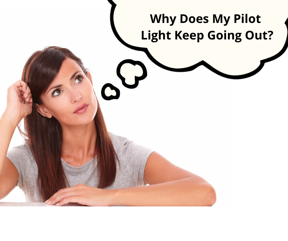 Why Does My Pilot Light Keep Going Out?