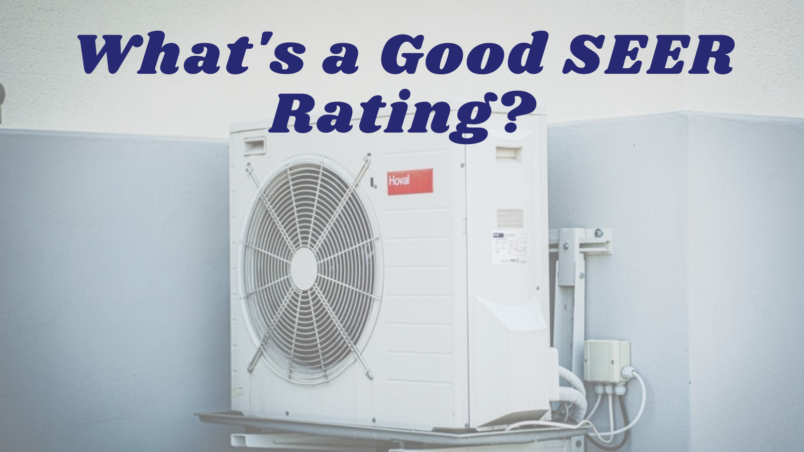 What's a Good SEER Rating?